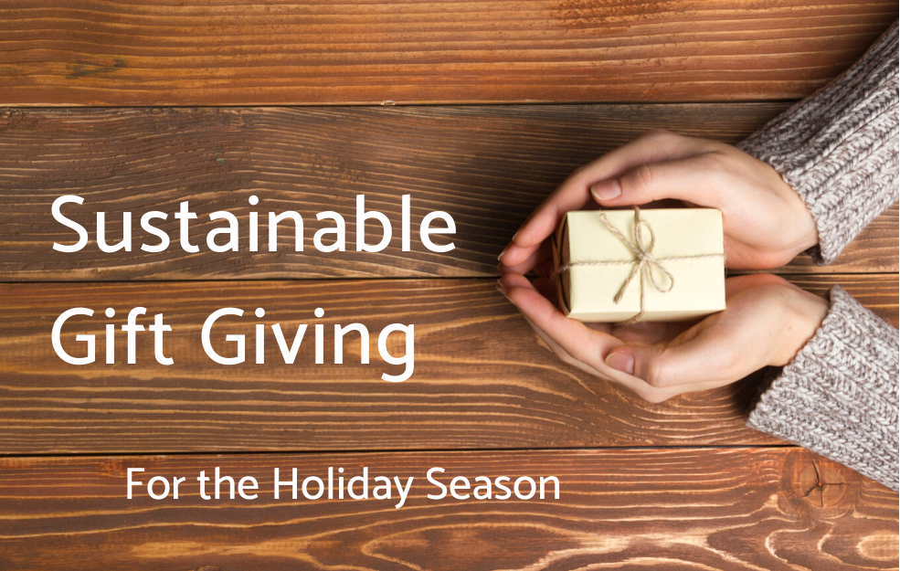 Sustainable Gift Giving for the Holiday Season